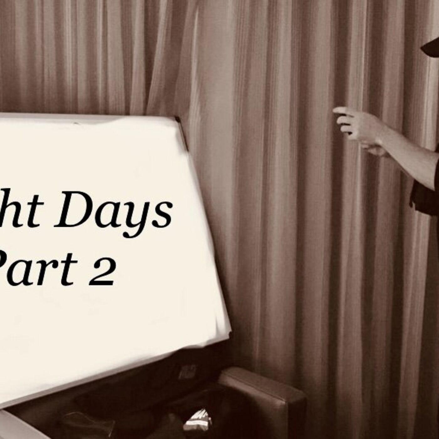 Eight Days- Part 2