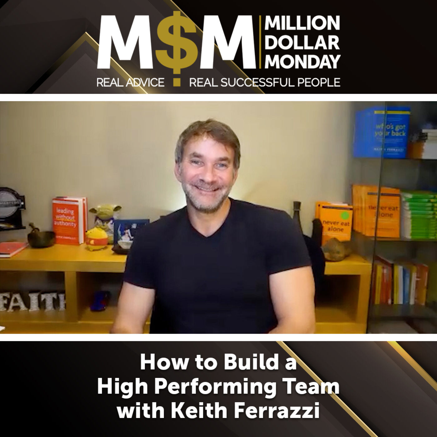 How to Build a High Performing Team with Keith Ferrazzi