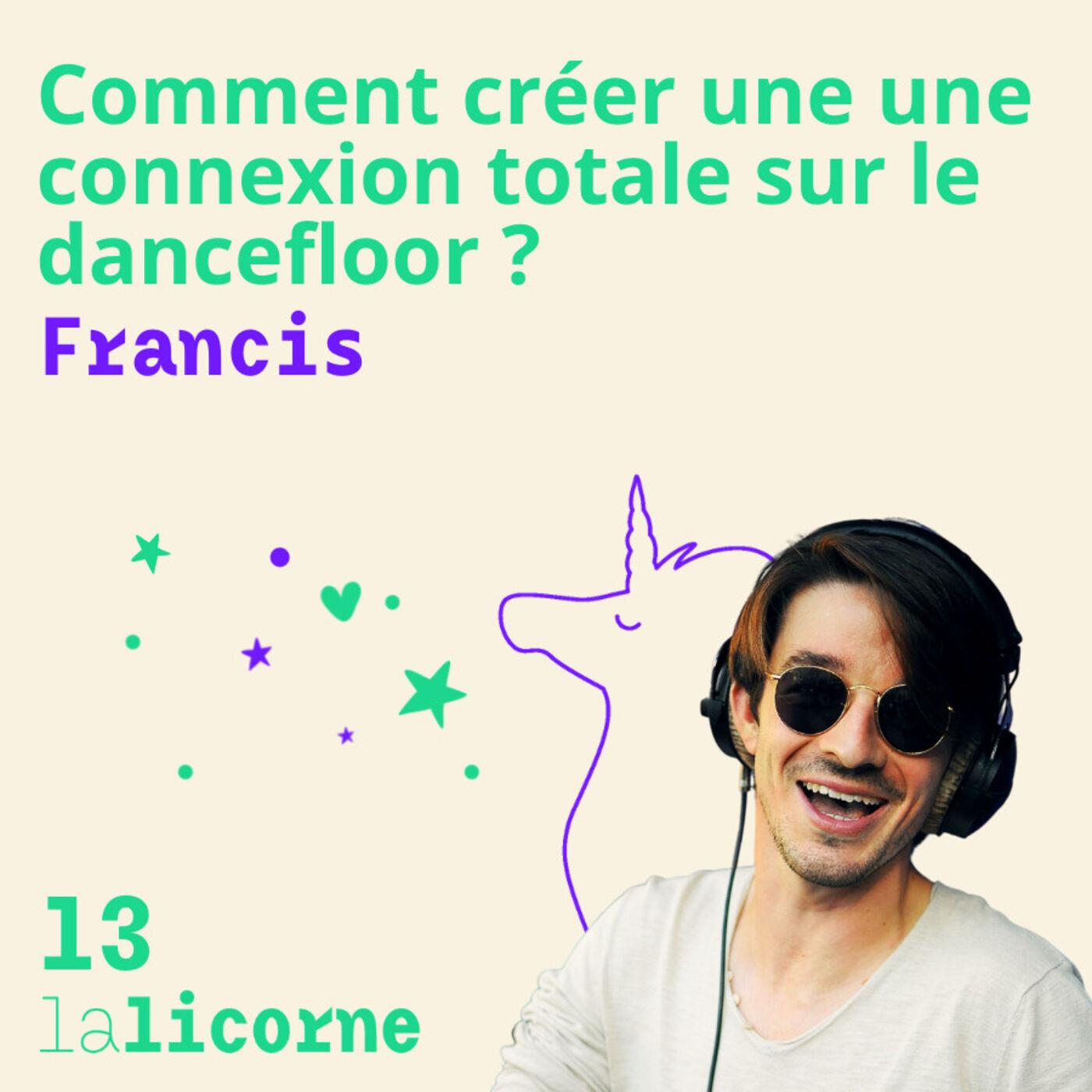 Episode 13 - Francis 🎶 Comment créer une une connexion totale sur le dancefloor ?