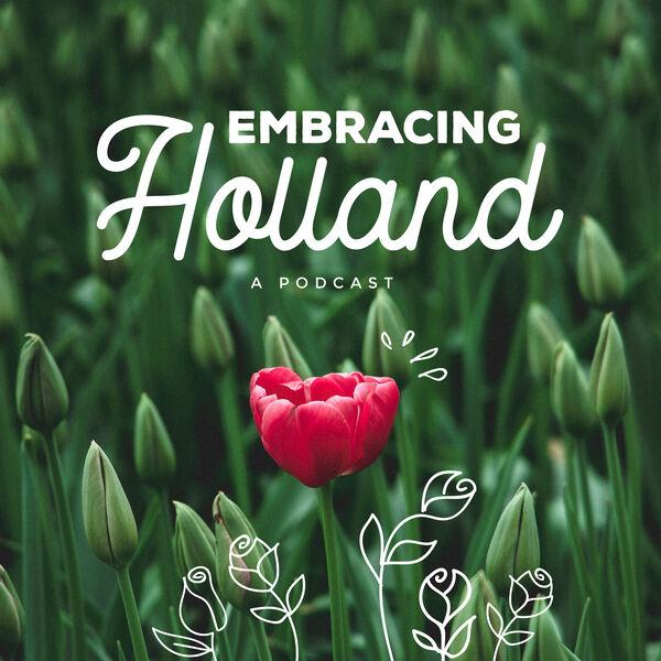 Embracing Holland Podcast Artwork Image