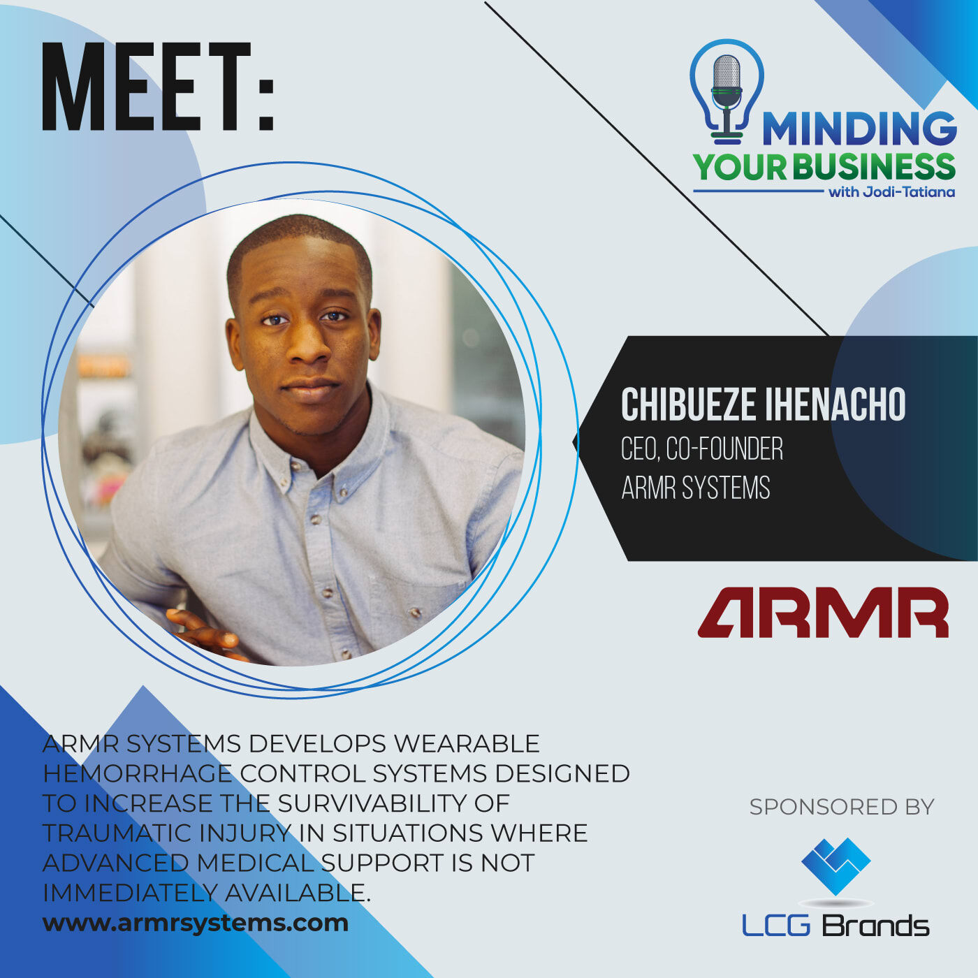 Episode 121: Meet ARMR Systems ceo/co-founder, Chibueze Ihenacho (Maryland-USA)