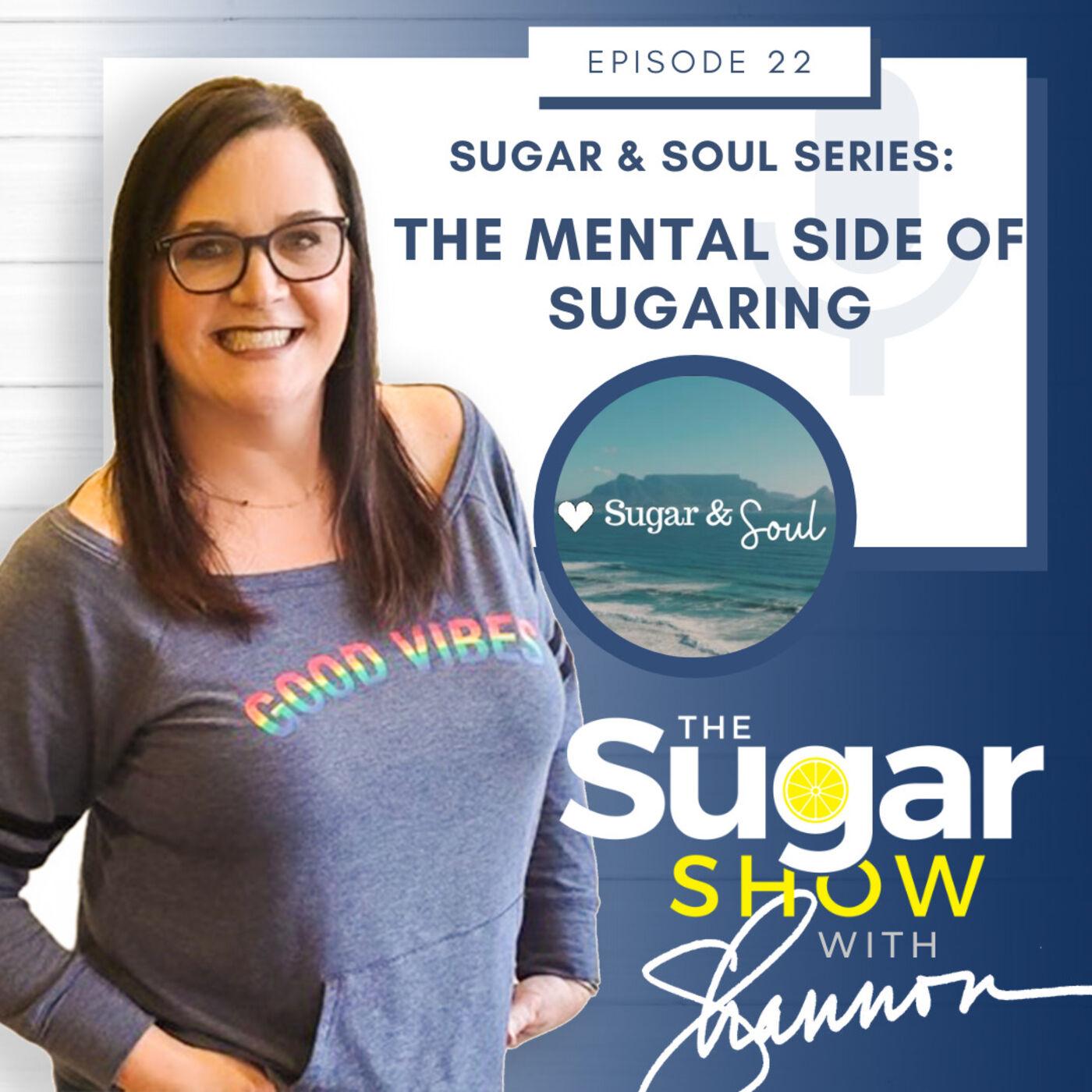 The SugarShow: S2E22 The Mental Side of Sugaring PLUS Bonus!