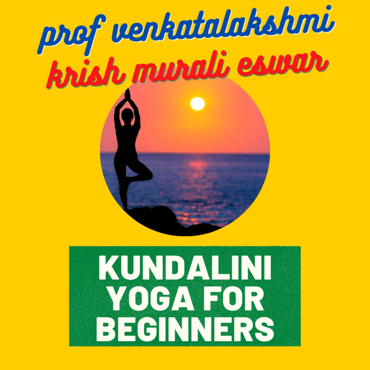 107 Kundalini Awakening to Ajna Chakra - Discussion with Prof Venkatalakshmi and Krish Murali Eswar