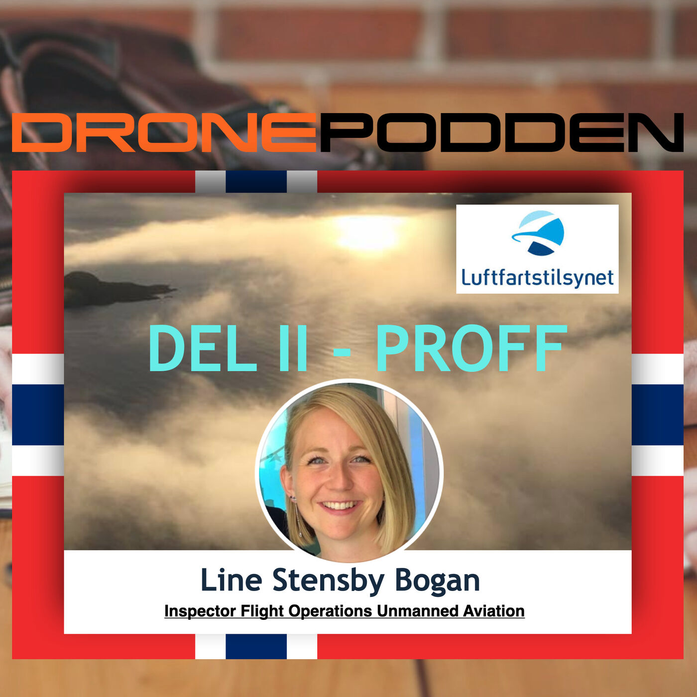"""Episode nr. 11 (Del II - RO2/RO3) - Luftfarts Inspektør """"Flight Operations Unmanned Aviation"""" Line Stensby Bogan fra LUFTFARTSTILSYNET """"besøker"""" Grûnder og Pilot Stig Førrisdal"""