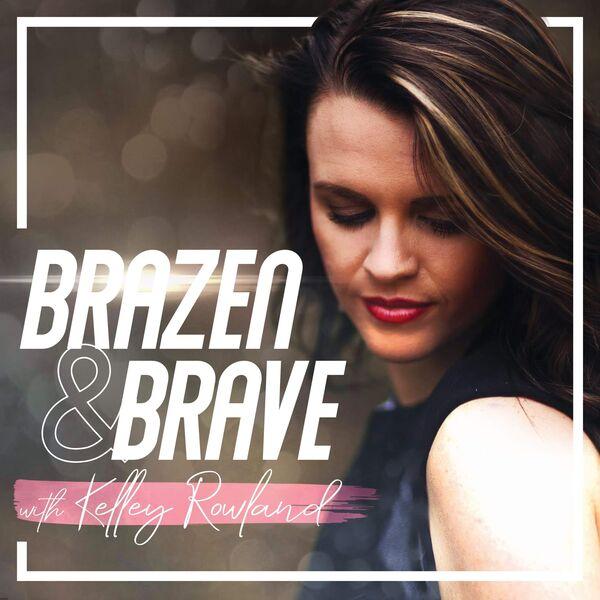Brazen and Brave  Podcast Artwork Image