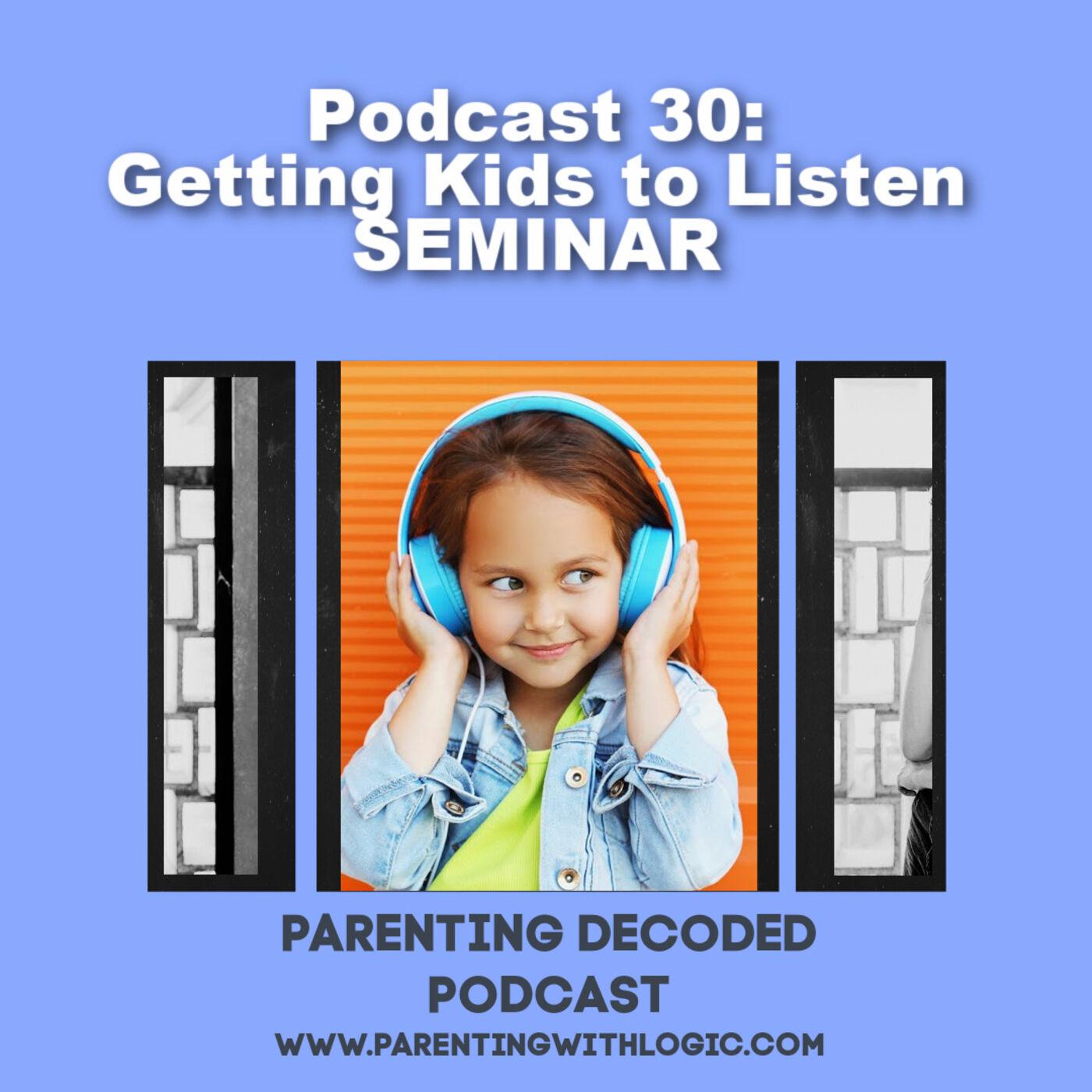 30 - Getting Kids to Listen SEMINAR