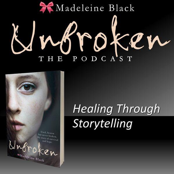 Unbroken: Healing Through Storytelling Podcast Artwork Image