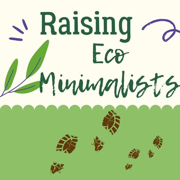 Raising Eco Minimalists Podcast Artwork Image