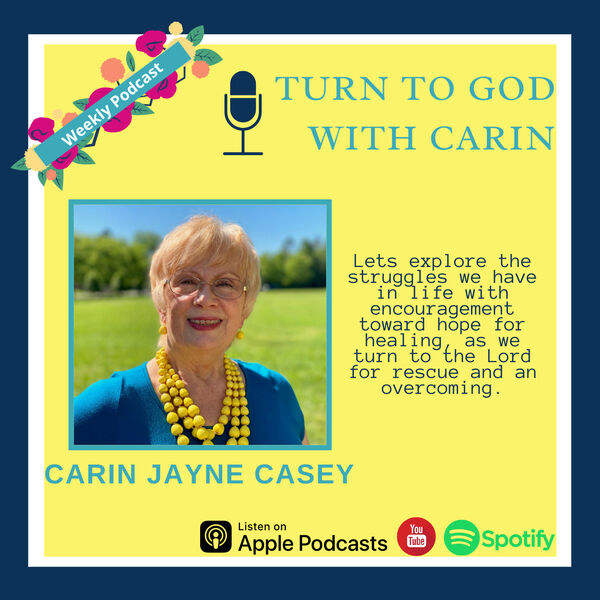Turn to God with Carin Podcast Artwork Image