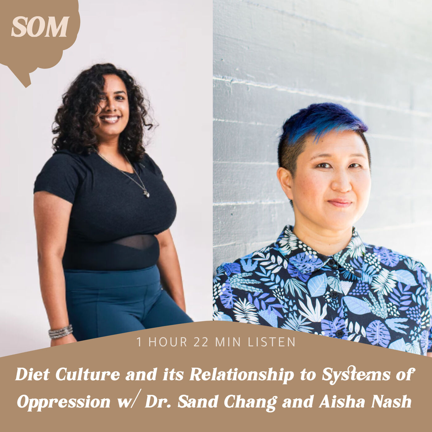 Diet Culture and its Relationship to Systems of Oppression w/ Dr. Sand Chang and Aisha Nash