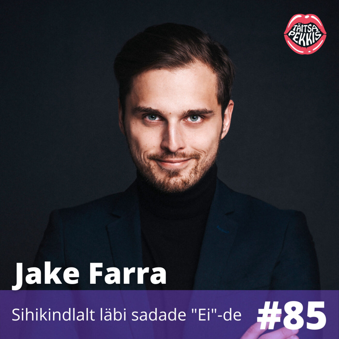 "#85 - Jake Farra - Sihikindlalt läbi sadade ""Ei""-de"