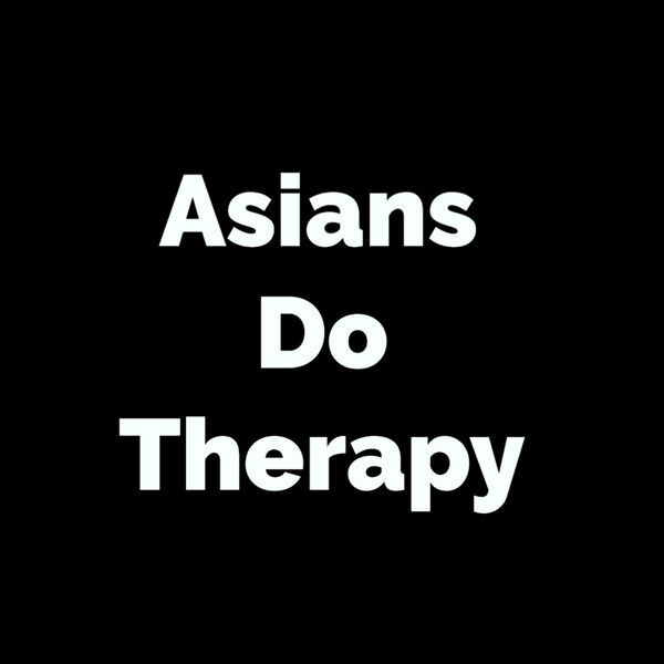Asians Do Therapy Podcast Artwork Image