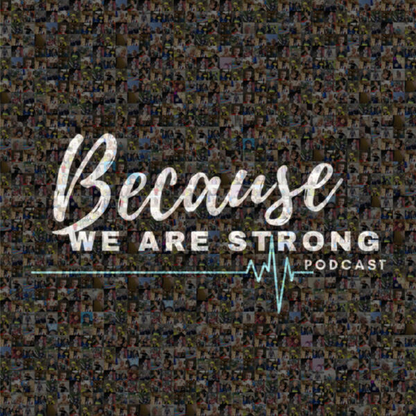 Because We Are Strong Podcast Artwork Image
