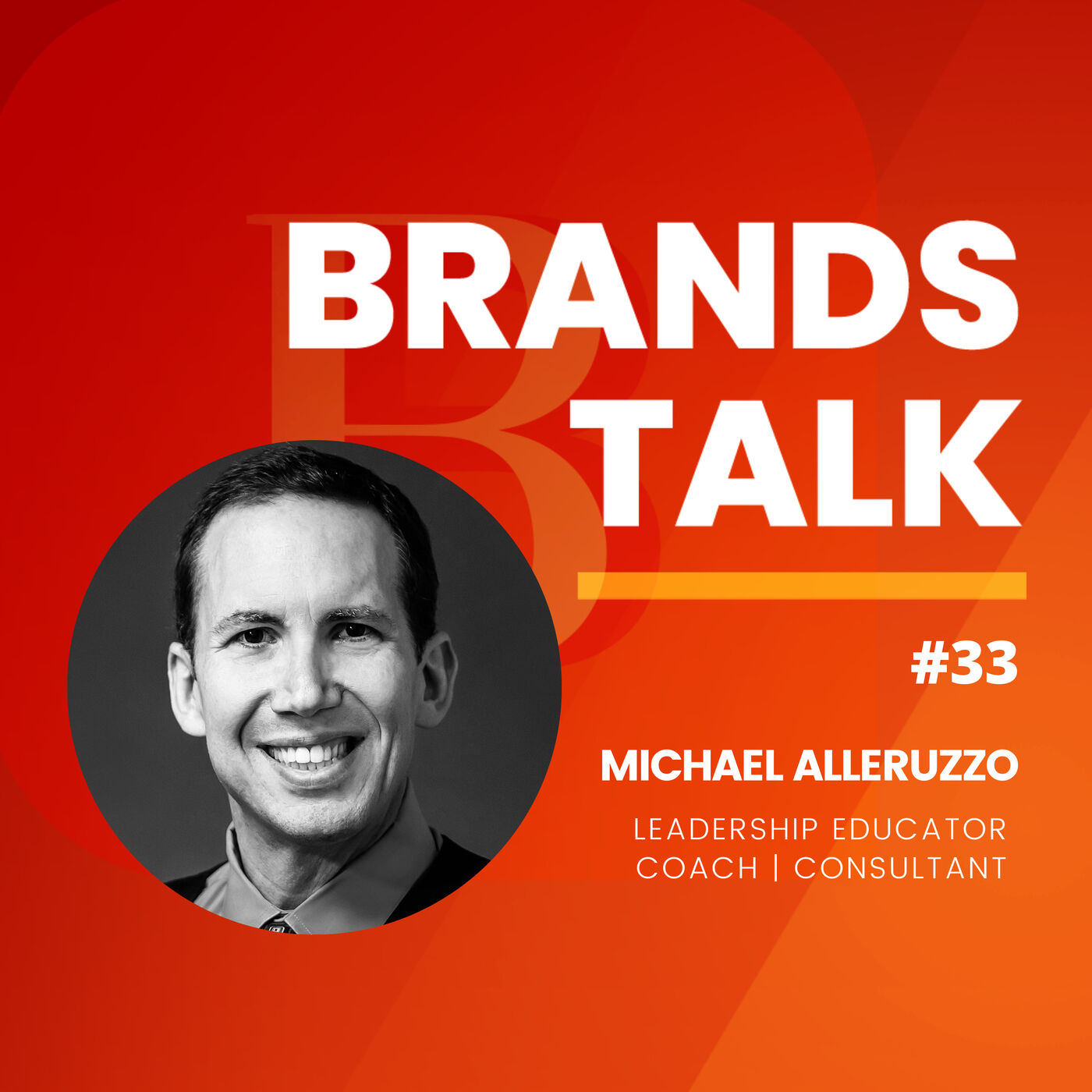 The marriage of leadership and branding w / Michael Alleruzzo