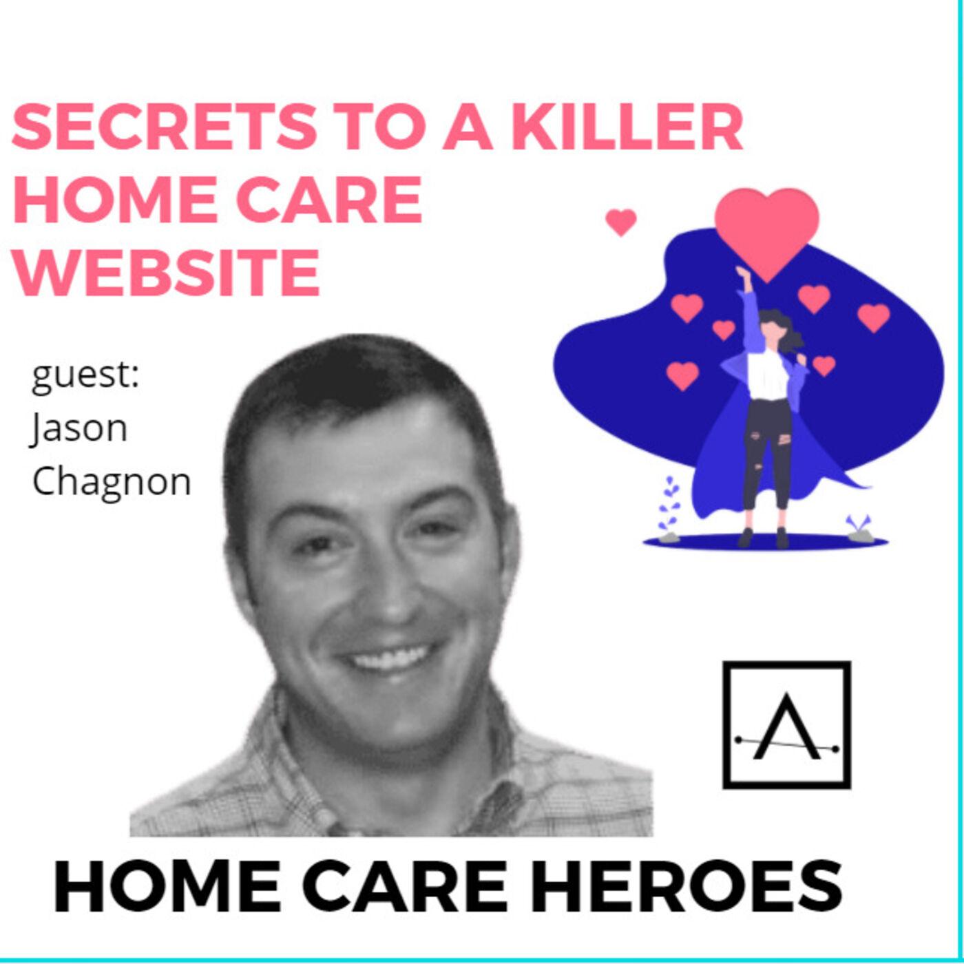 Secrets to a Killer Home Care Website (with Jason Chagnon) REBROADCAST