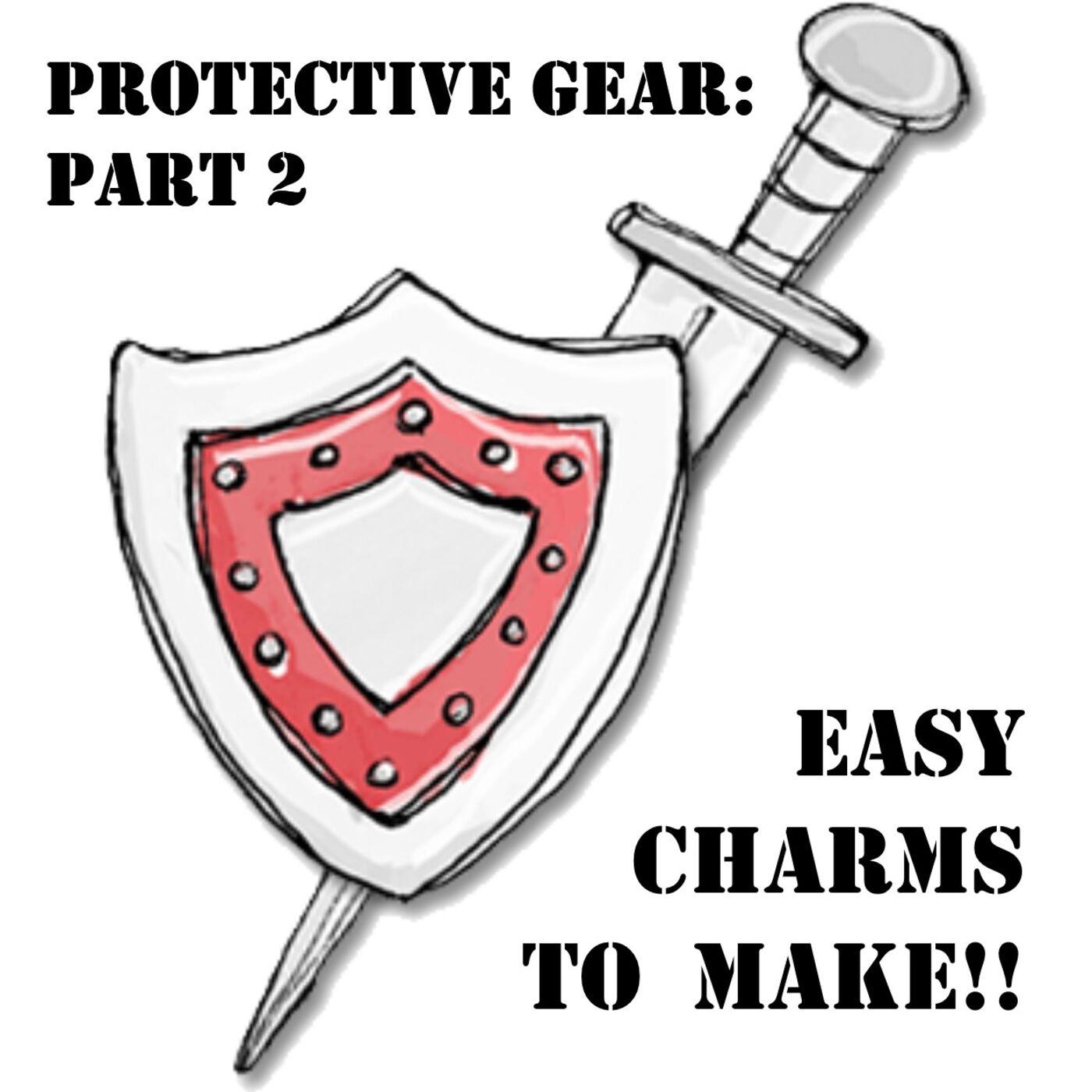 S1 E26 Magickal Protective Gear Part 2 - Protective Charms!
