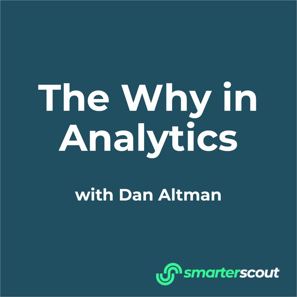 smarterscout: The Why in Analytics Podcast Artwork Image