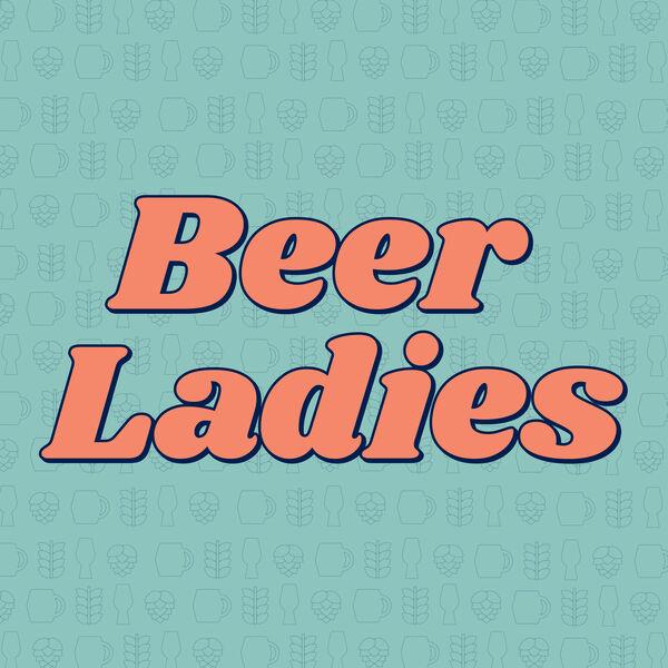 Beer Ladies Podcast Podcast Artwork Image