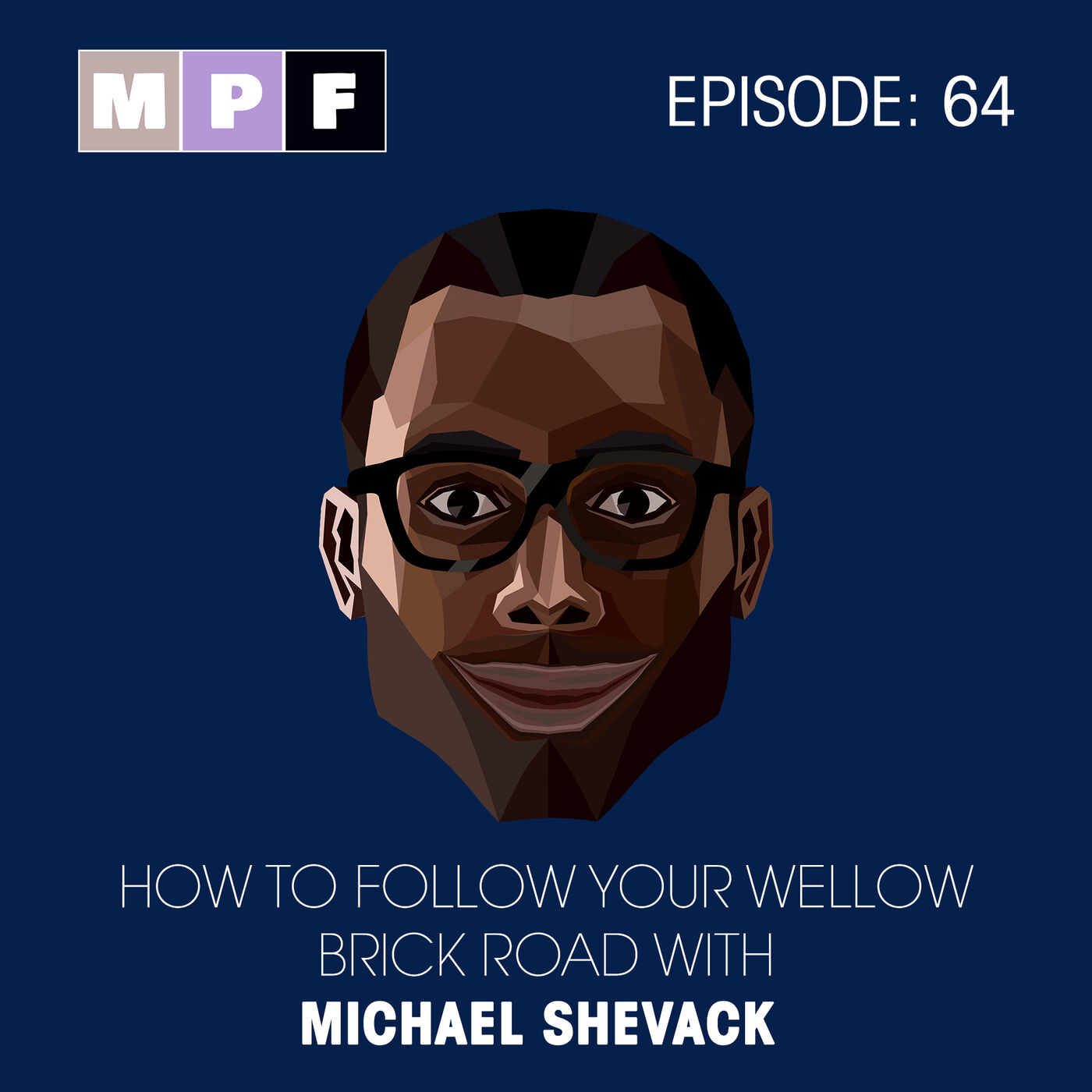 How to Follow Your Yellow Brick Road Michael Shevack