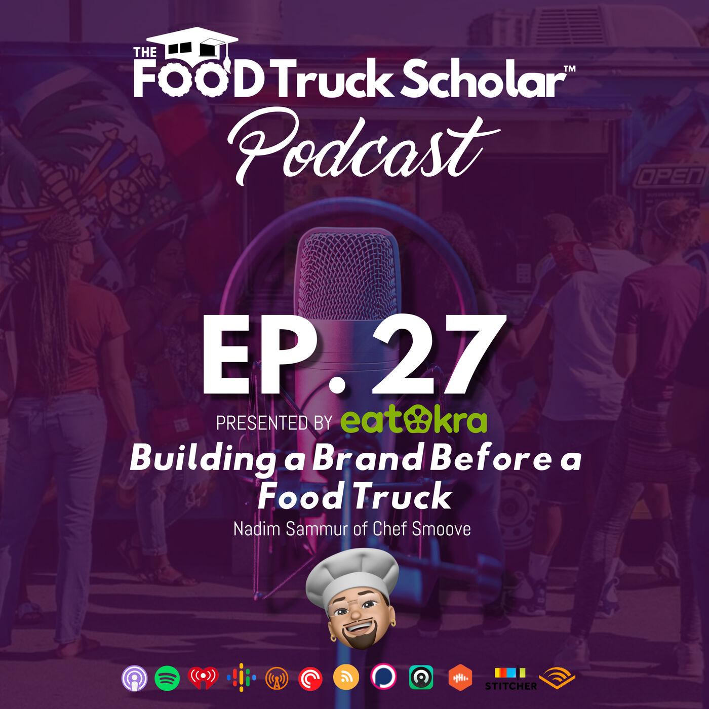 Building a Brand Before a Food Truck w/ Nadim Sammur of Chef Smoove