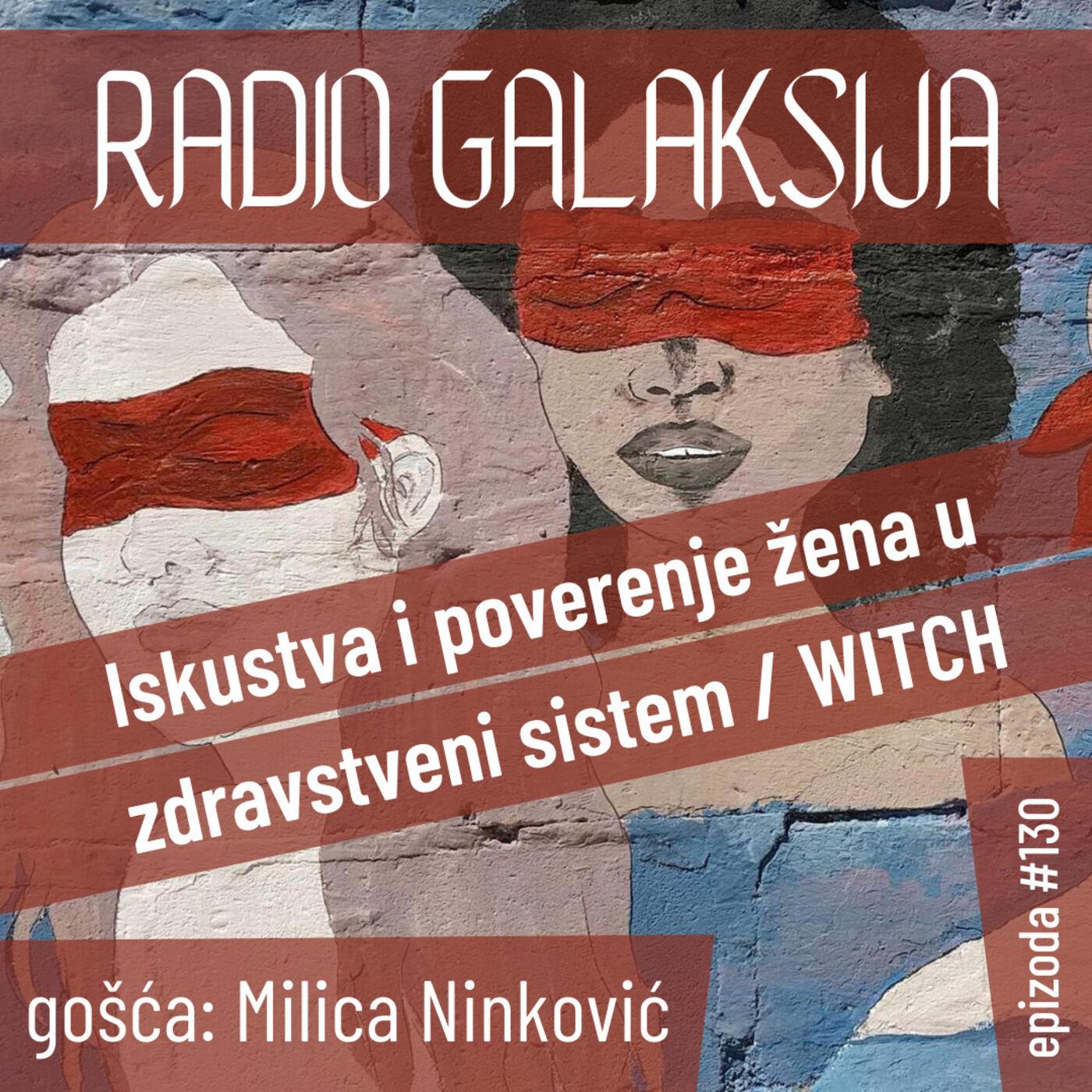 Radio Galaksija #130: Iskustvo i poverenje žena u zdravstveni sistem, WITCH projekat (gošća: Milica Ninković) [15-06-2021]