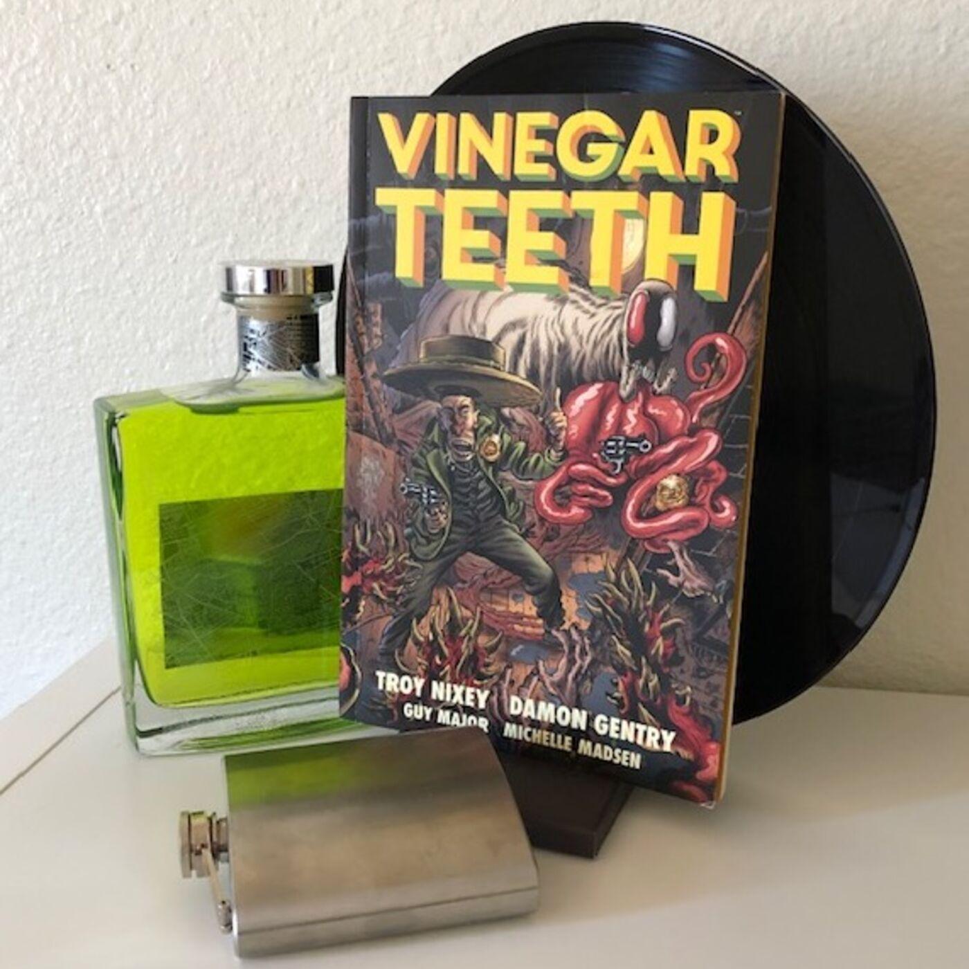 Ep 40 - Troy Nixey and Damon Gentry's Vinegar Teeth