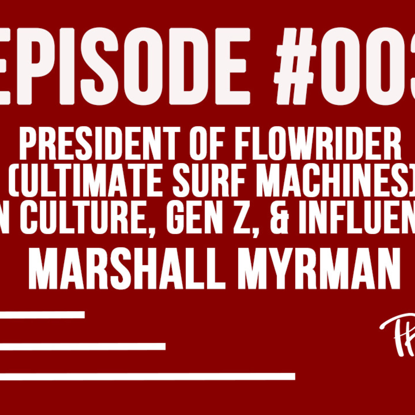 President of FlowRider (Ultimate Surf Machines) on Culture, Gen Z & Influence
