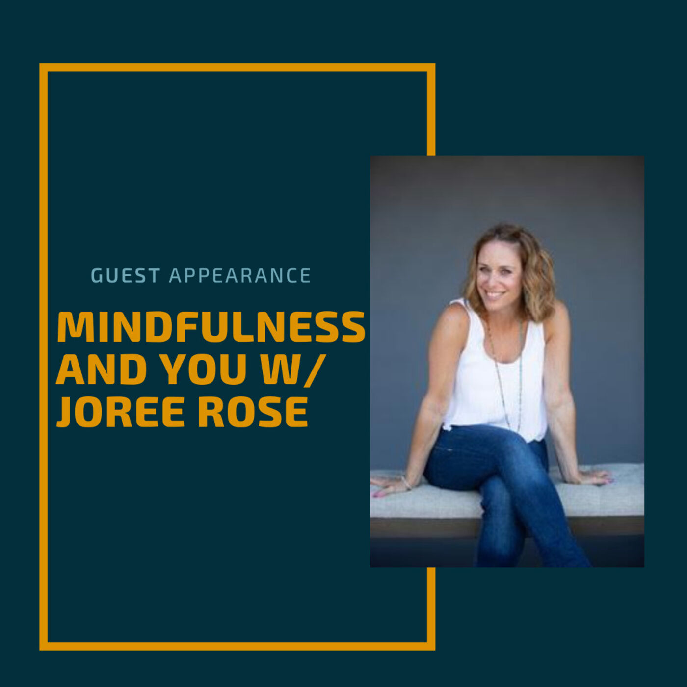 Mindfulness and You w/ Joree Rose