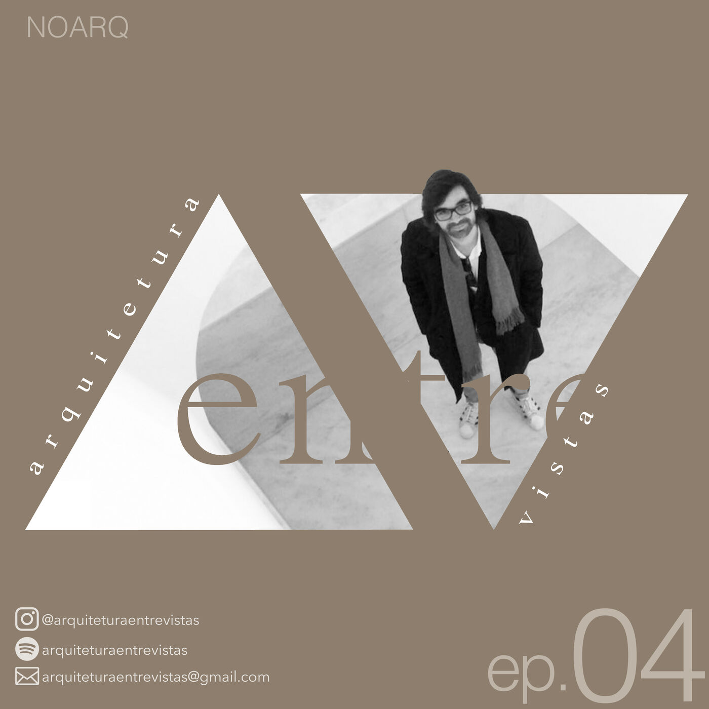 EP.4 NOARQ, Arquitetura Entre Vistas