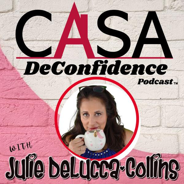 Casa DeConfidence Podcast Podcast Artwork Image