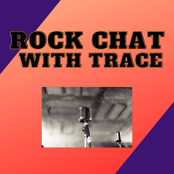 Rock Chat With Trace Podcast Artwork Image