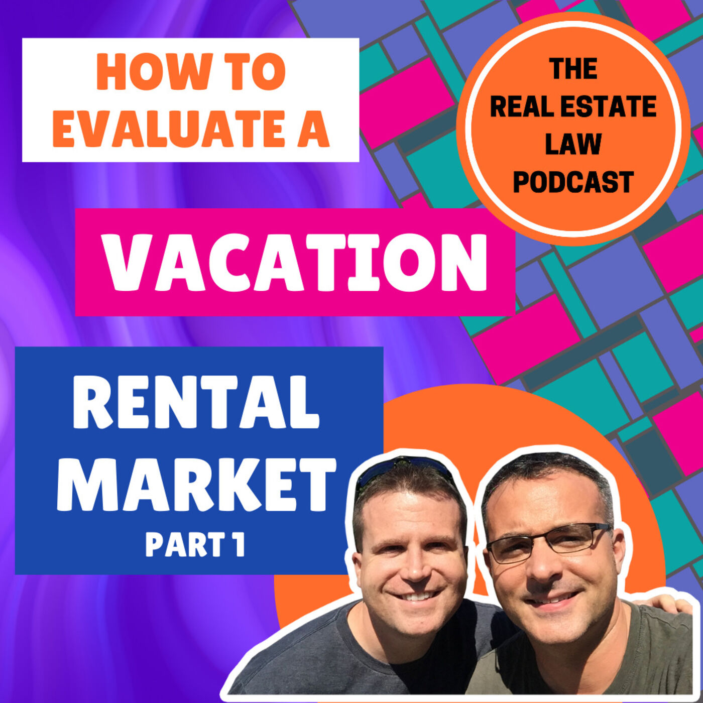 20 - How to Evaluate a Vacation Rental Market, Part 1 of 2