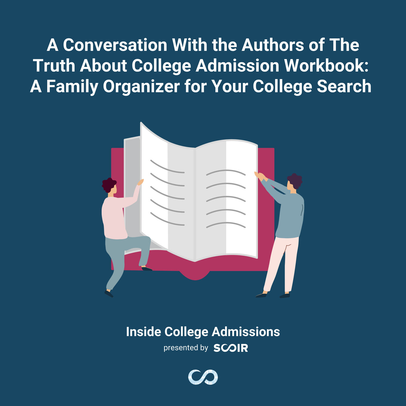 A Conversation With the Authors of The Truth About College Admission Workbook: A Family Organizer for Your College Search