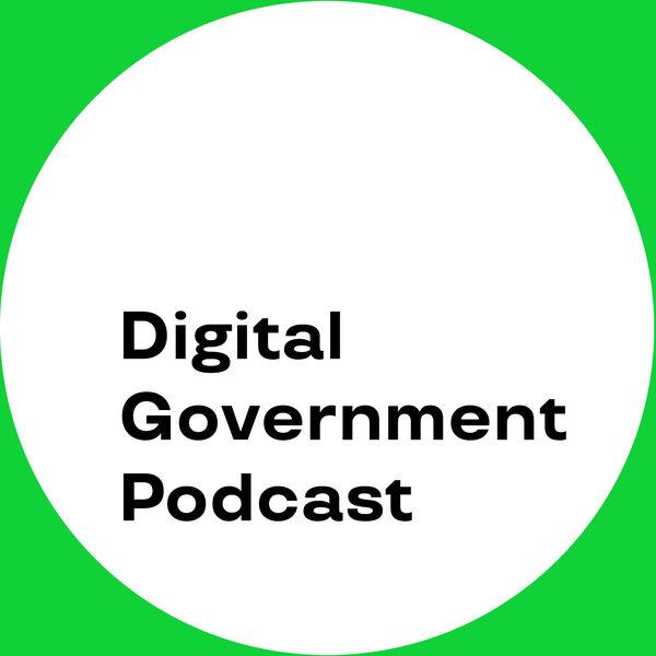 Digital Government podcast Podcast Artwork Image