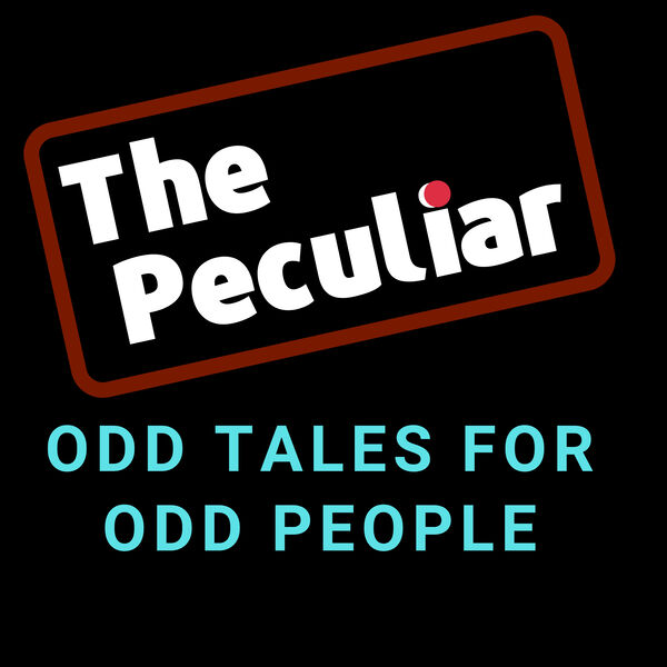 The Peculiar: Odd Tales for Odd People Podcast Artwork Image