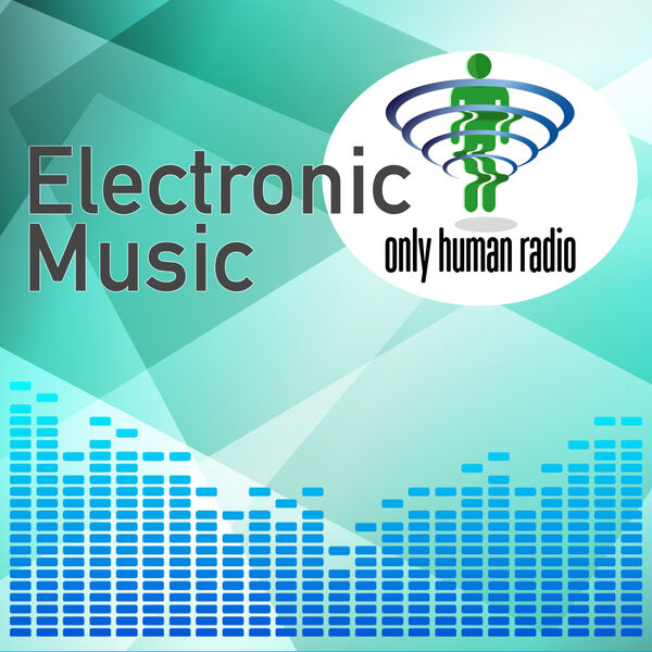 Only Human: Electronic Music from some of the best amateur artists around the UK Podcast Artwork Image