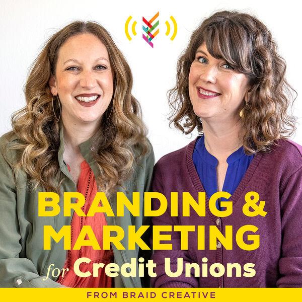 Branding & Marketing for Credit Unions Podcast Artwork Image