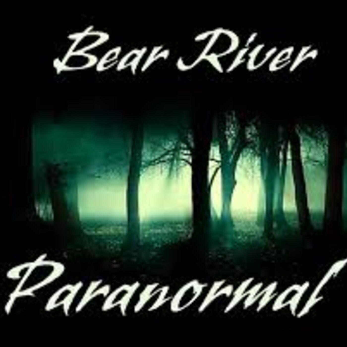 Episode 35 - Bear River Paranormal
