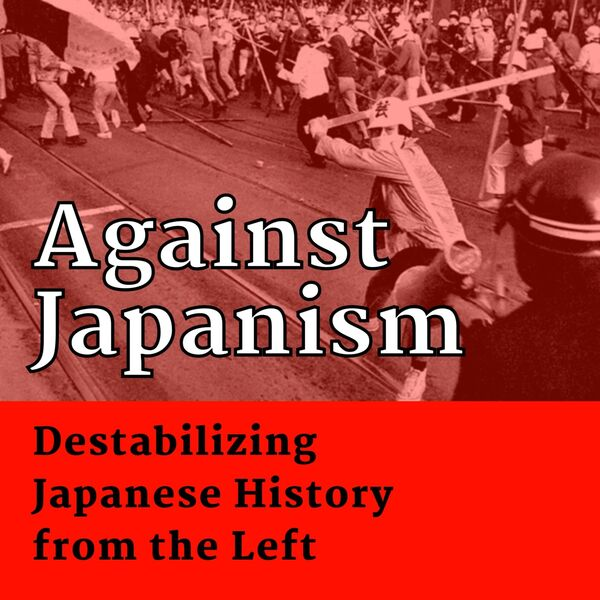 Against Japanism Podcast Artwork Image