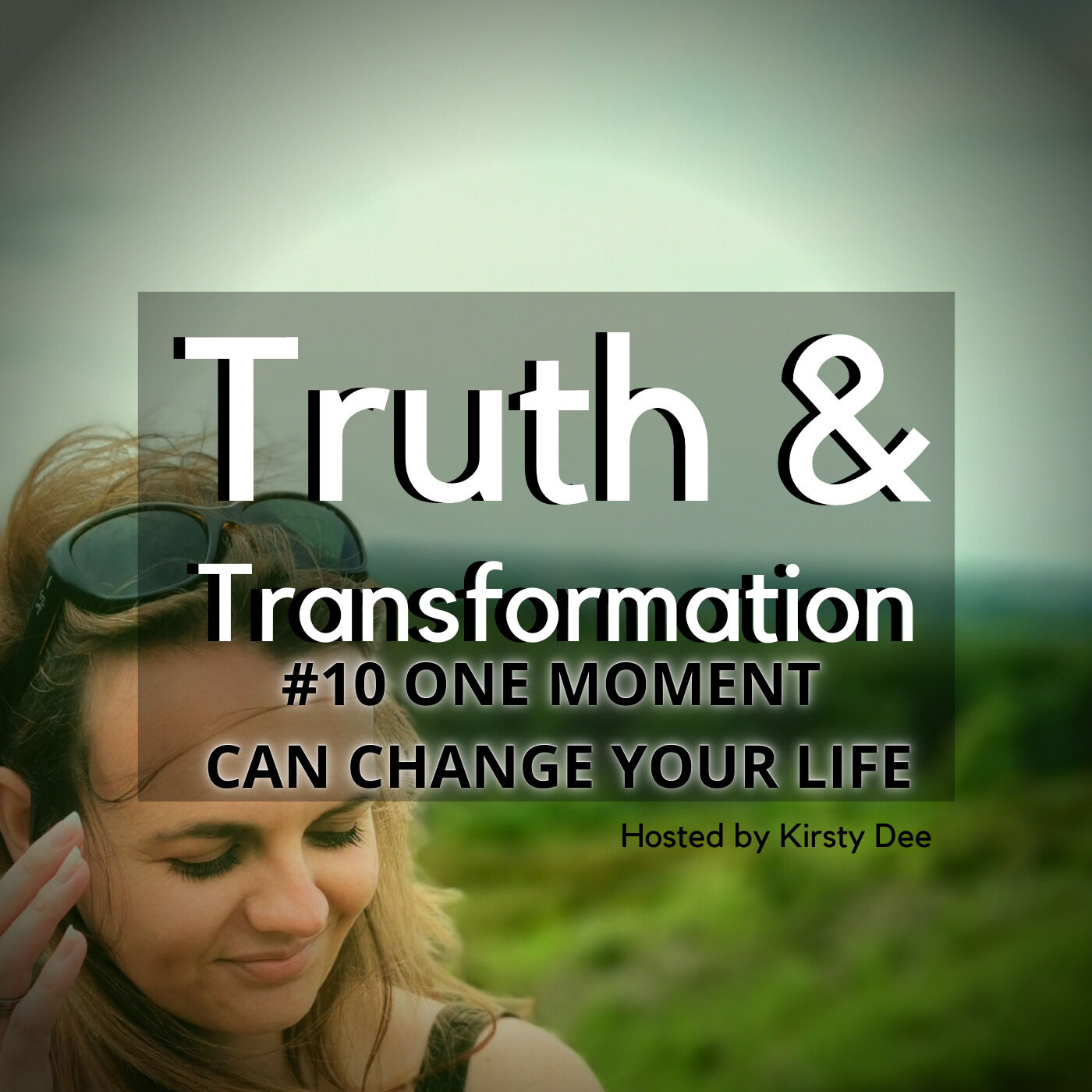 #10 ONE MOMENT CAN CHANGE YOUR LIFE