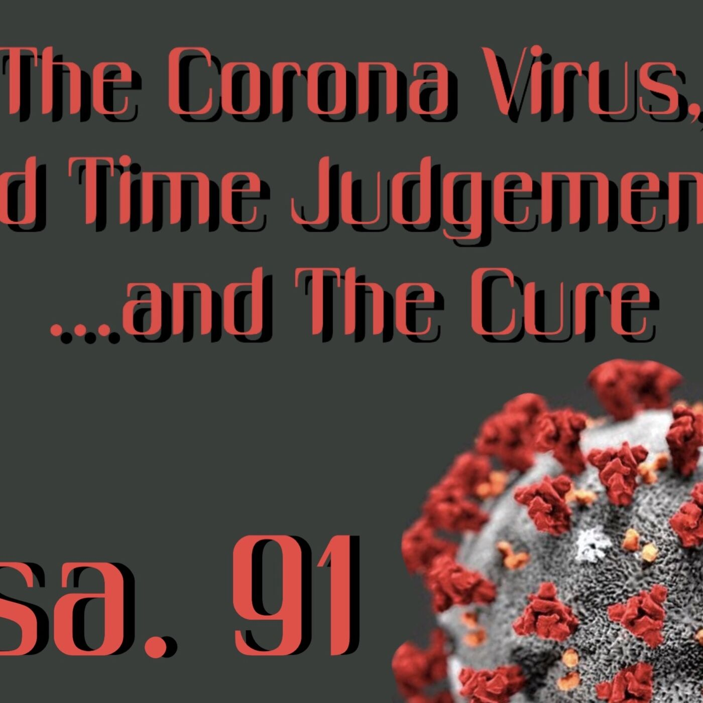Coronavirus, End Time Judgement, and the Cure