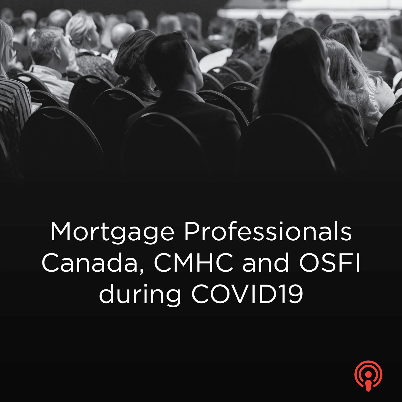 Mortgage Professionals Canada, CMHC and OSFI during COVID19