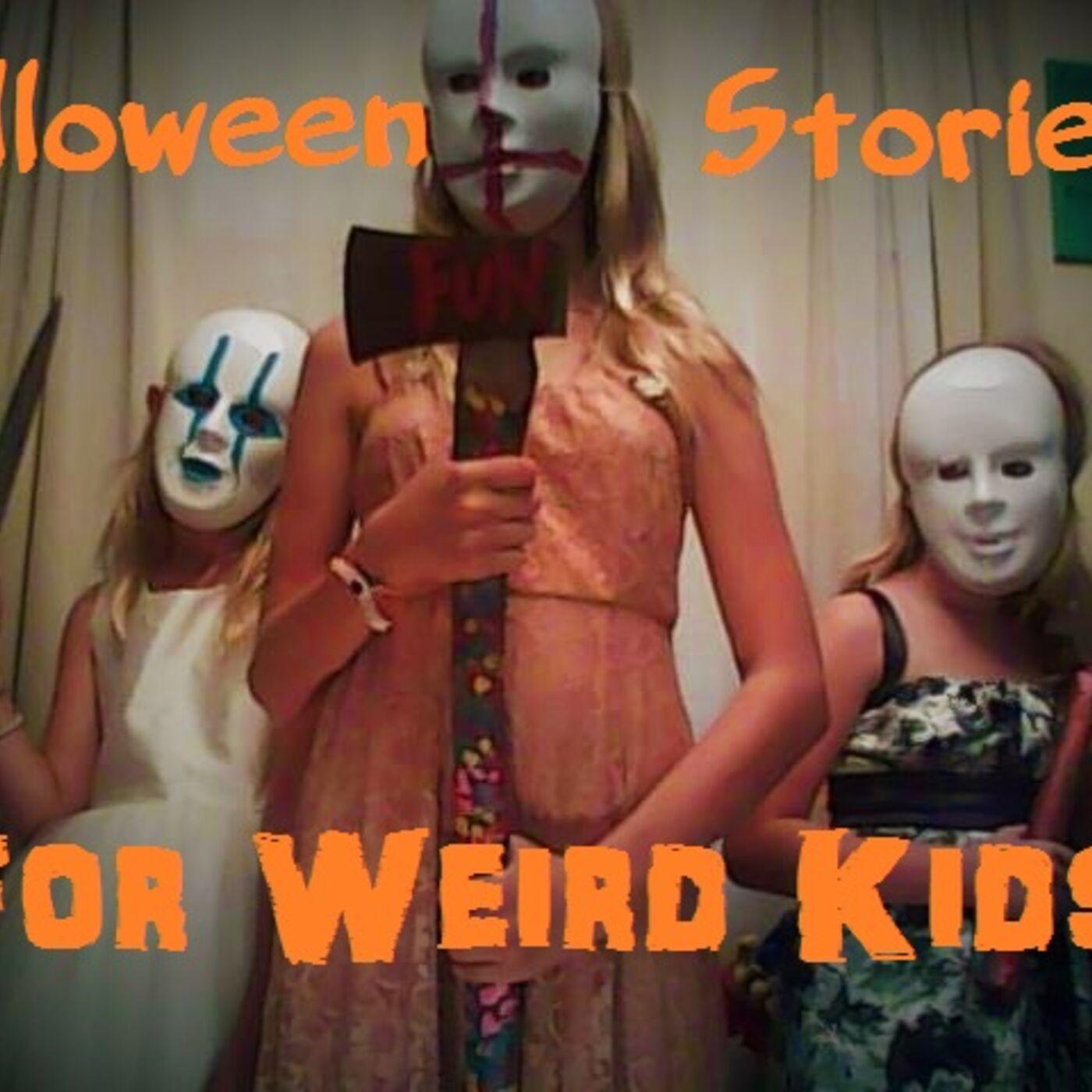 Halloween Stories for Weird Kids