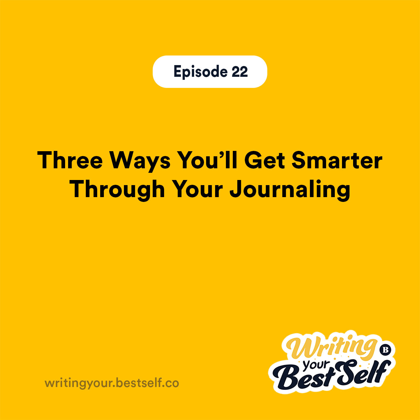 Three Ways You'll Get Smarter Through Your Journaling