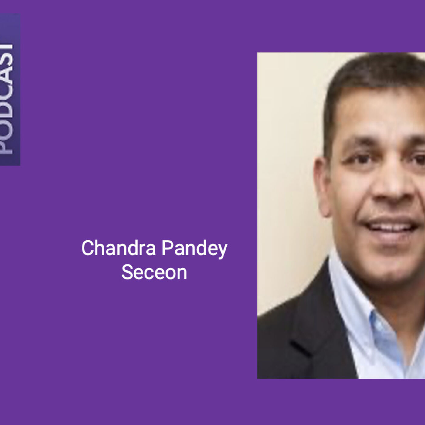 Comprehensive Cybersecurity for Digital-Era with Chandra Pandey from Seceon - Episode 38