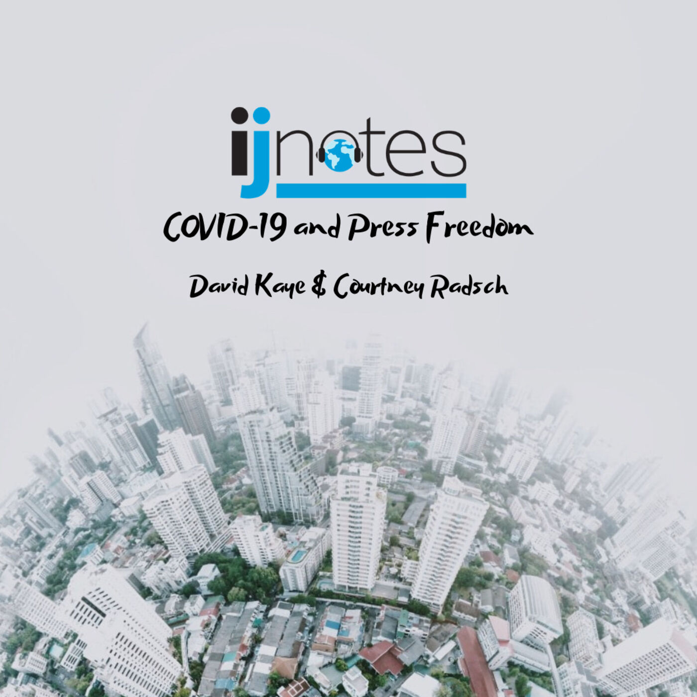 COVID-19 and press freedom: A conversation with Prof. David Kaye and Dr. Courtney Radsch