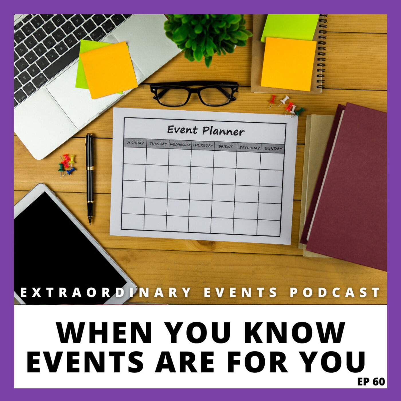 Ep 60: When You Know Events Are for You