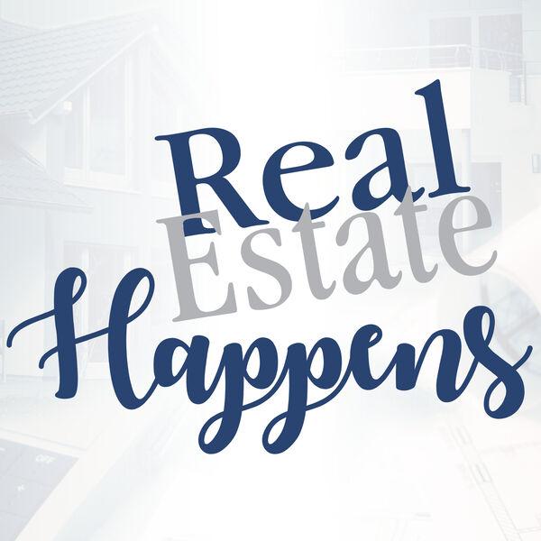 Real Estate Happens  Podcast Artwork Image