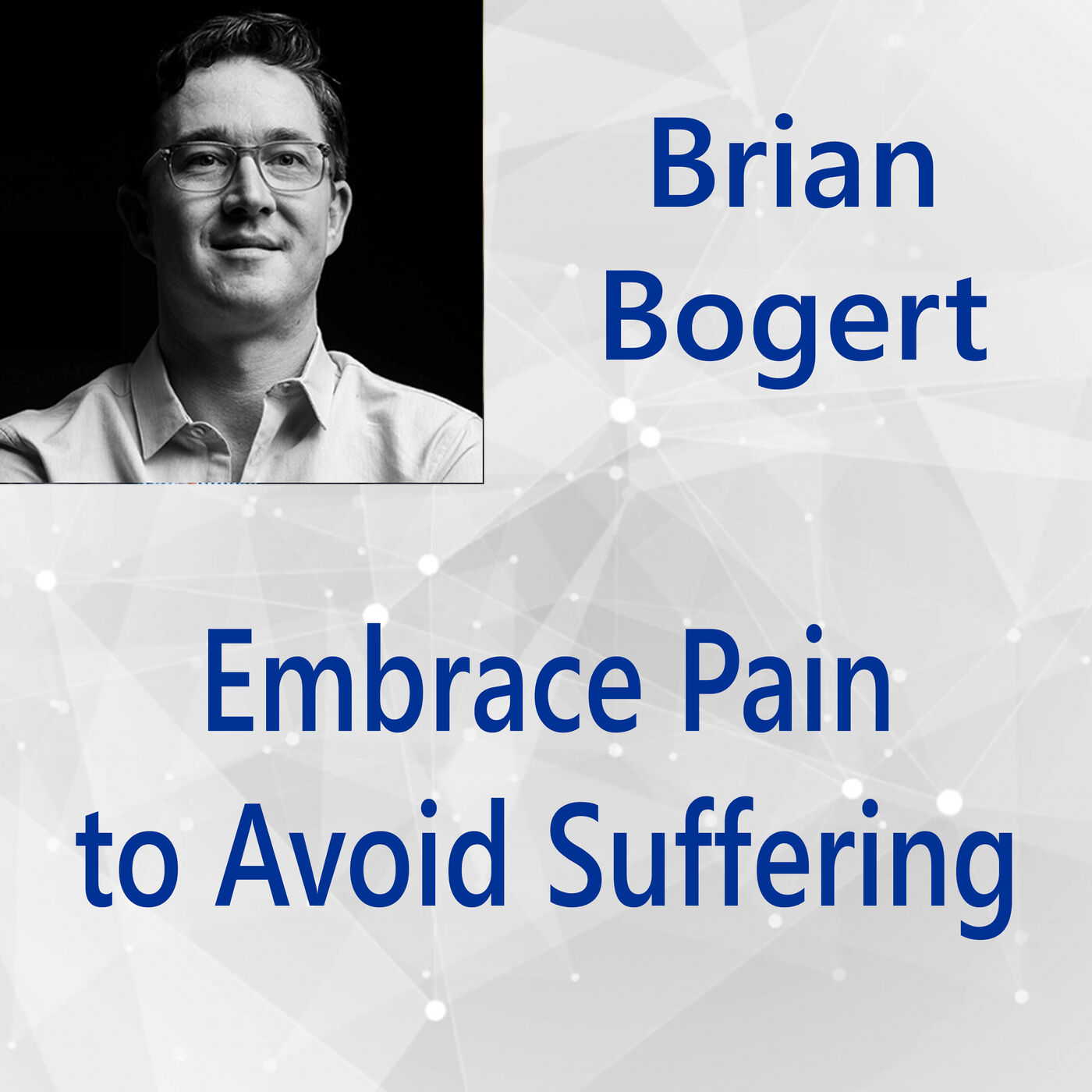 117: Embrace Pain to Avoid Suffering