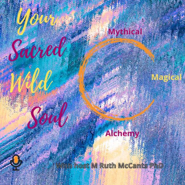 Your Sacred Wild Soul Podcast Artwork Image